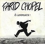 O Animaux, Maxi single - Farid Chopel